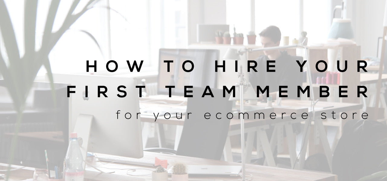 How to hire your first ecommerce store employee owner