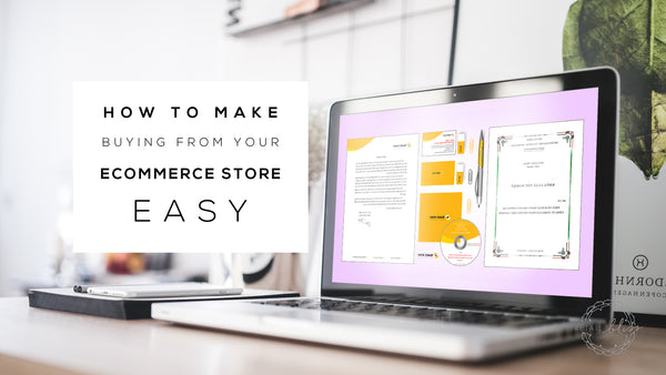 how to make it easy to shop from your ecommerce store