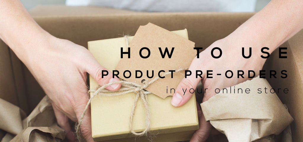 how to use pre-orders in your online store