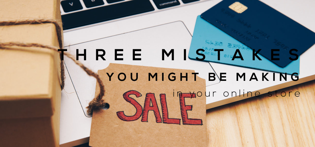 3 common mistakes ecommerce stores