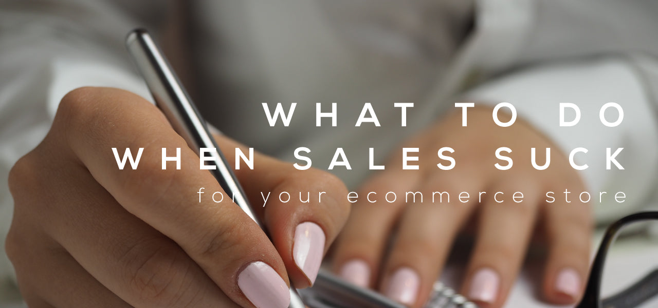 what to do when ecommerce sales suck