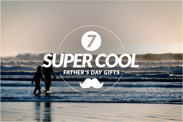 7 Super Cool Father's Day 2017 Gifts to WOW Dad