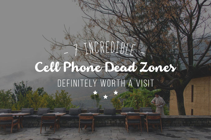 7 Cell Phone Dead Zones That Are Definitely Worth a Visit