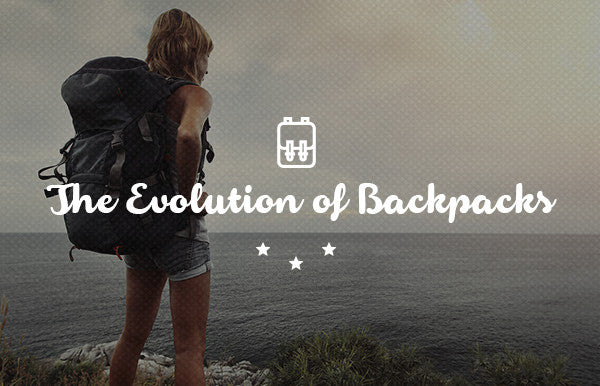 The Evolution Of Backpacks And How To Pick The Right One For Your Next Adventure