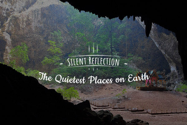 Silent Reflection: The Quietest Places on Earth