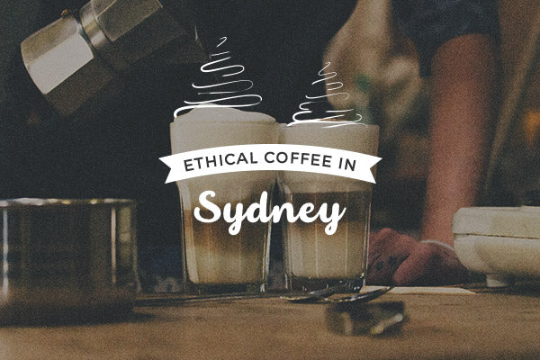 5 Tips for Ethical Coffee Consumption in Sydney