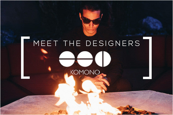 Meet The Designers - KOMONO