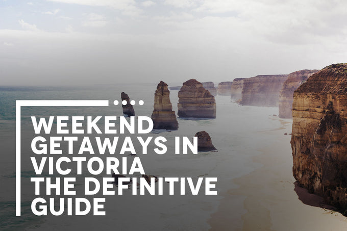 Weekend Getaways in Victoria: The Definitive Guide