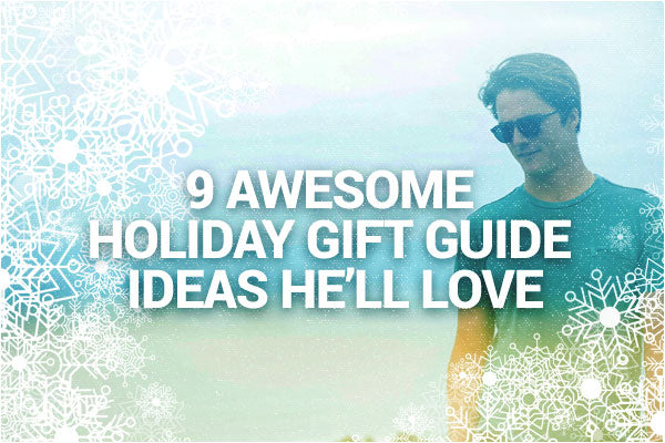 Shop 9 AWESOME Holiday Gift Guide Ideas He'll Love - Benny's Boardroom