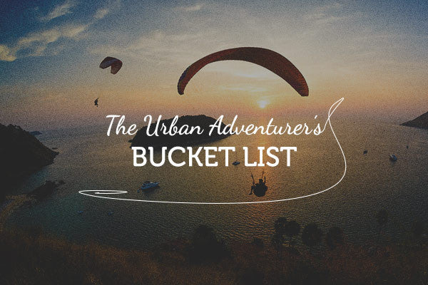 The Urban Adventurer's Bucket List