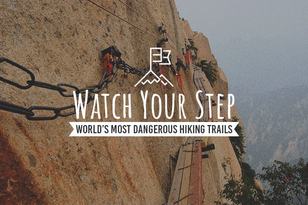 Watch Your Step: World's Most Dangerous Hiking Trails