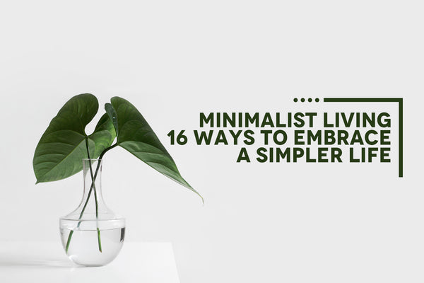 16 Minimalist Living Tips
