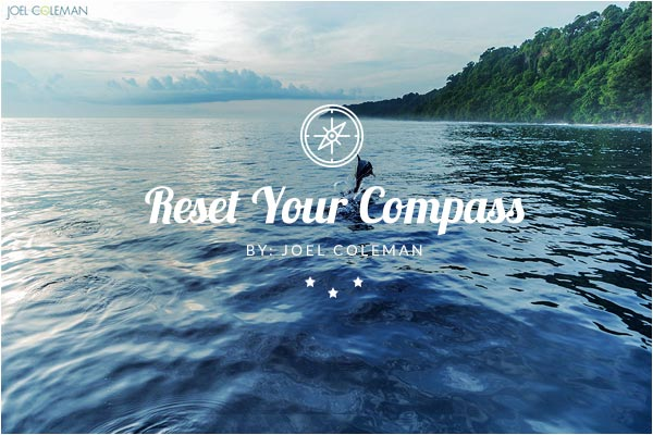 Reset Your Compass by Joel Coleman | BRDRM Blog - Benny's Boardroom