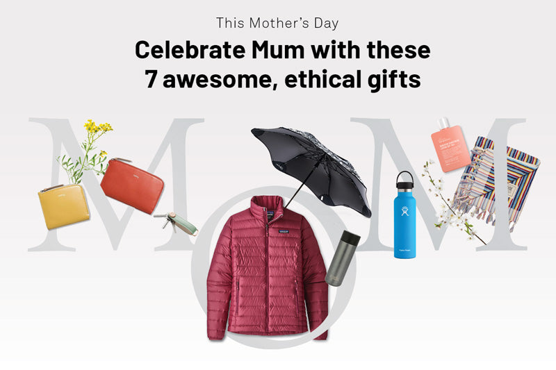 Treat Mum (+Anyone) with These 7 Awesome, Ethical Gifts | Benny's Boardroom Blog