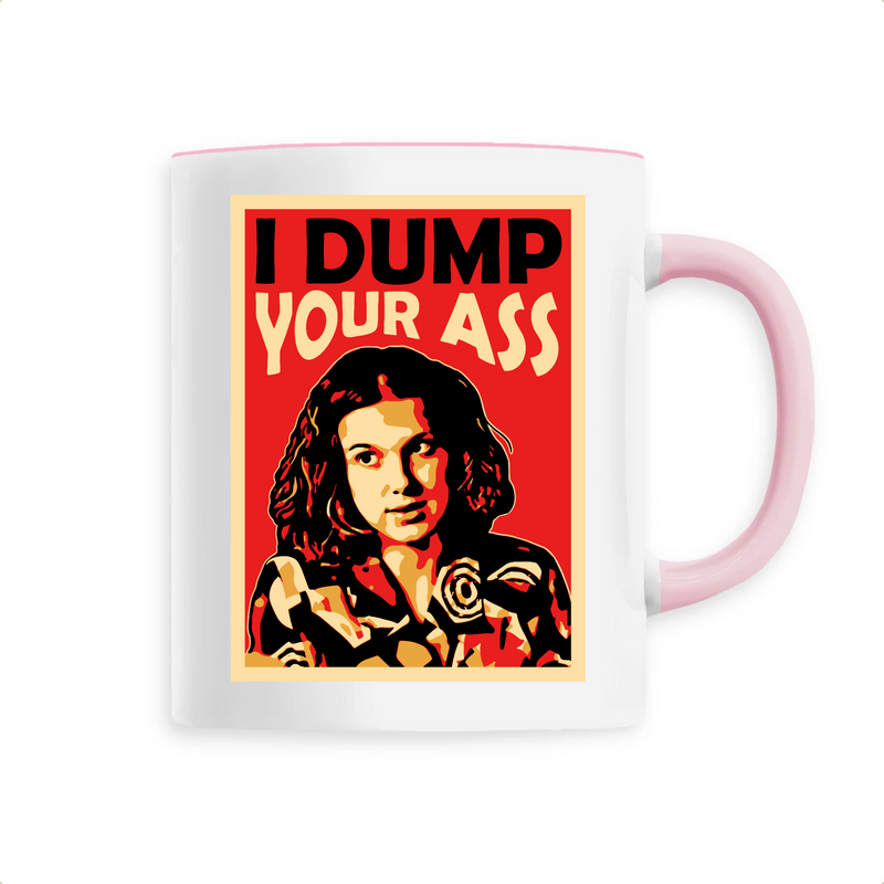 Mug I Dump Your Ass - Billie Gio