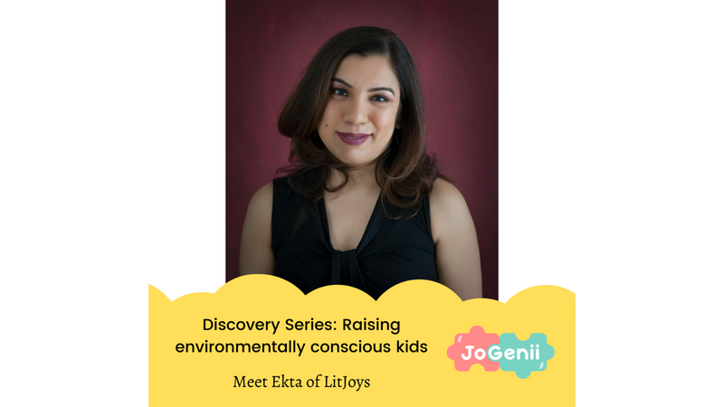 Indian Entrepreneur Discovery Series : Raising Environmentally-aware Kids with LitJoys