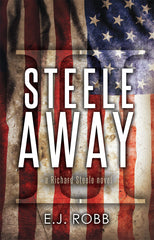 Steele Away by E.J. Robb