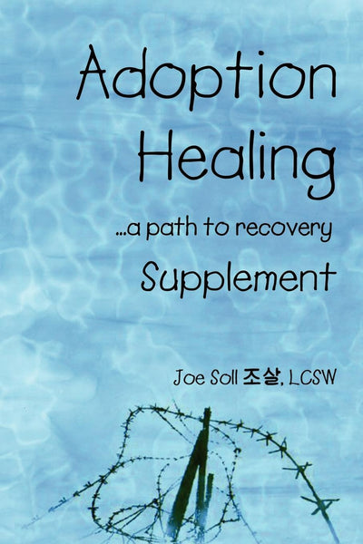 Adoption Healing ... a path to recovery - Supplement