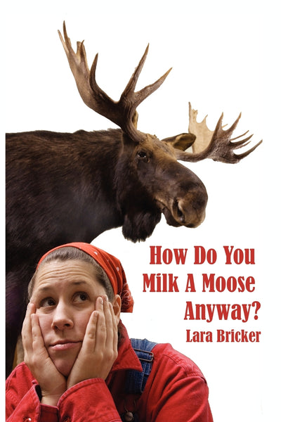 How Do You Milk a Moose Anyway