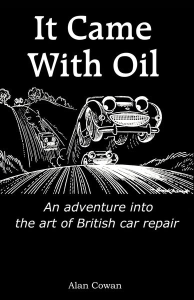 It Came With Oil - An adventure into the art of British car repair