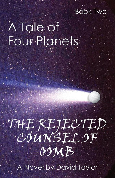 A Tale of Four Planets Book Two: The Rejected Counsel of Oomb