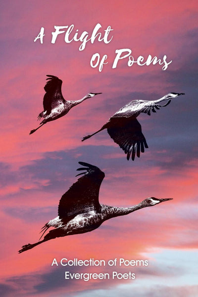 A Flight of Poems: A Collection of Poems