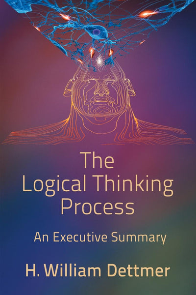 The Logical Thinking Process – An Executive Summary