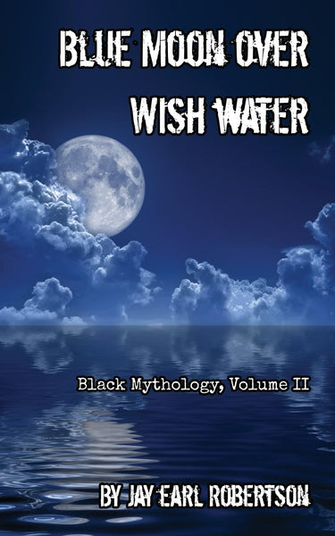 Blue Moon Over Wishwater