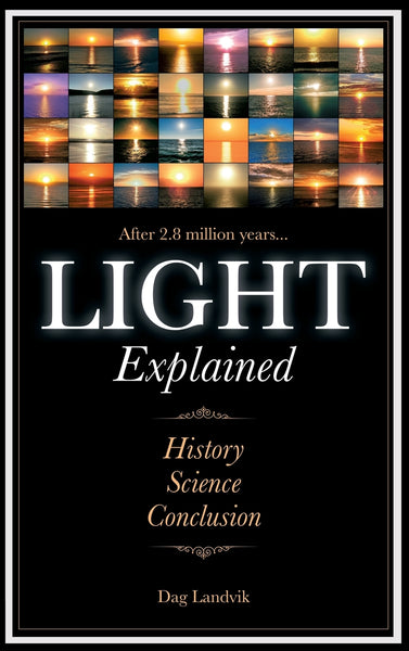 Light Explained: History, Science Conclusion