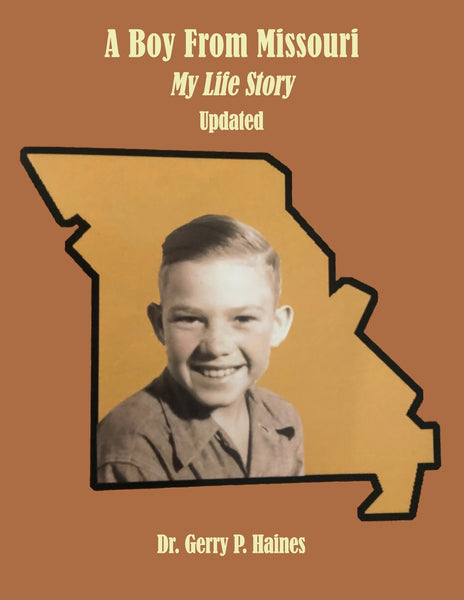 A Boy From Missouri, My Life Story - Updated