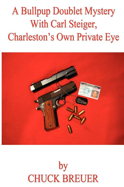 A Bullpup Doublet Mystery With Carl Steiger, Charleston's Own Private Eye