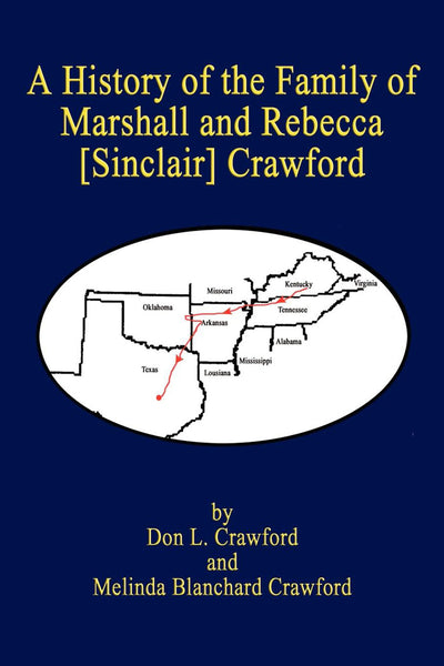 A History of the Family of Marshall and Rebecca [Sinclair] Crawford