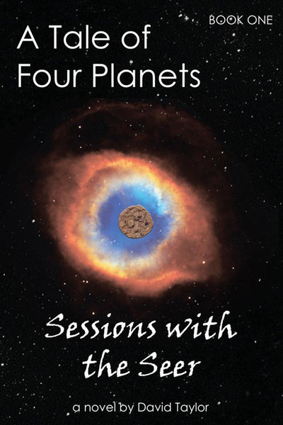 A Tale of Four Planets Book One: Sessions with the Seer