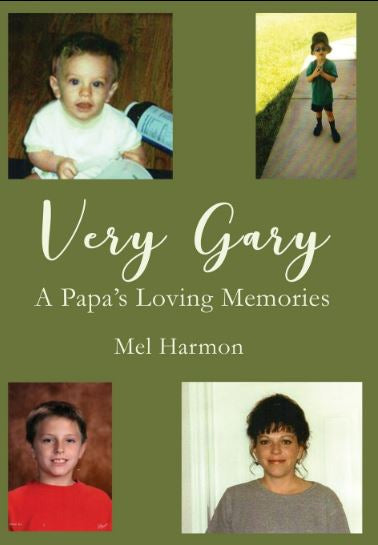 Very Gary: A Papa's Loving Memories