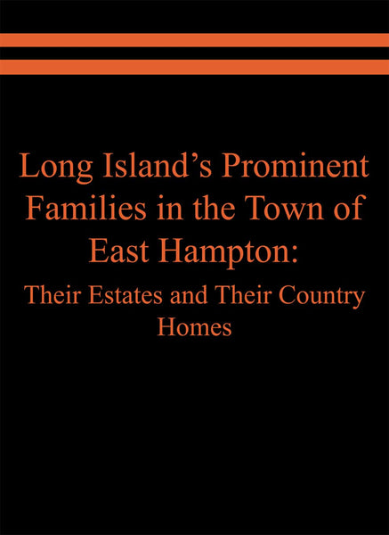 Long Island's Prominent Families in the Town of East Hampton