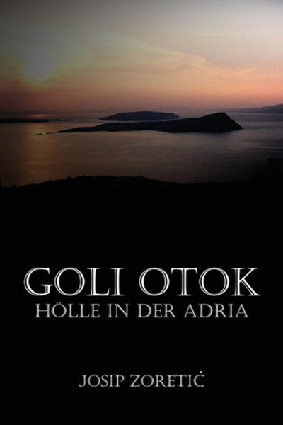 Goli Otok: Holle in Der Adria (German)