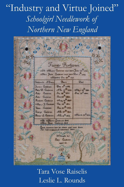 """Industry and Virtue Joined"" Schoolgirl Needlework of Northern New England"