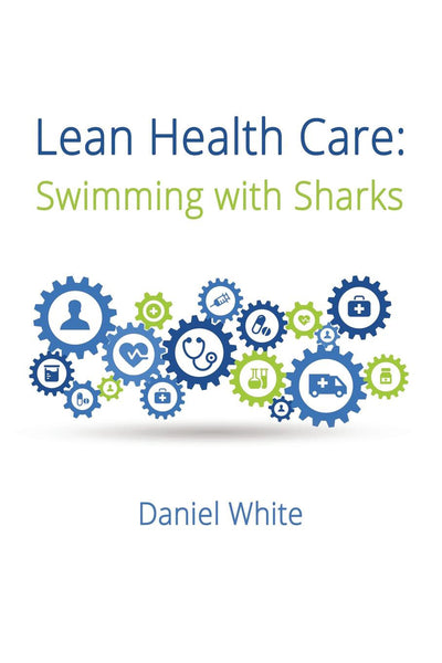 Lean Health Care: Swimming with Sharks