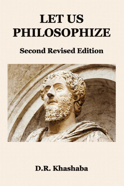 Let Us Philosophize: Second Revised Edition