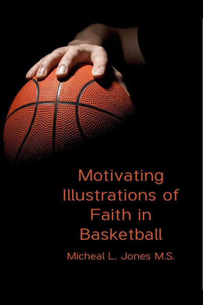 Motivating Illustrations of Faith in Basketball