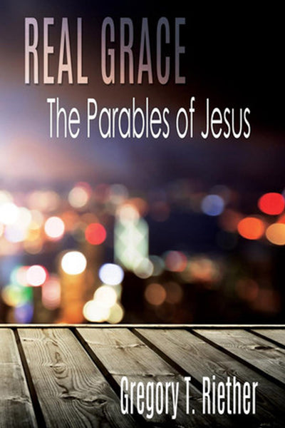 Real Grace: Book 2: The Parables of Jesus