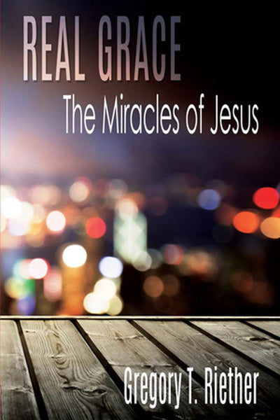 Real Grace: Book 3: The Miracles of Jesus