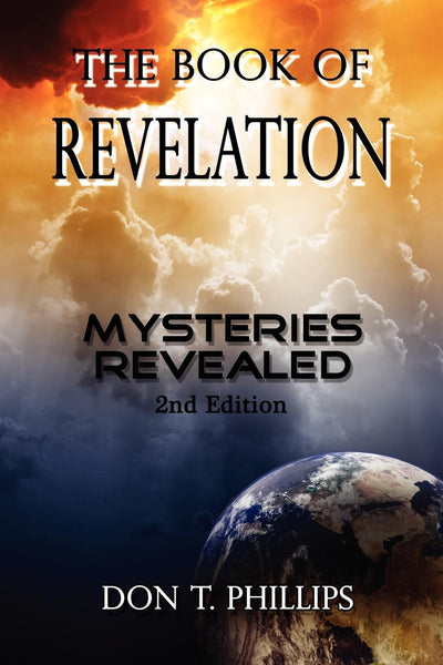 The Book of Revelation - Mysteries Revealed, 2nd Edition