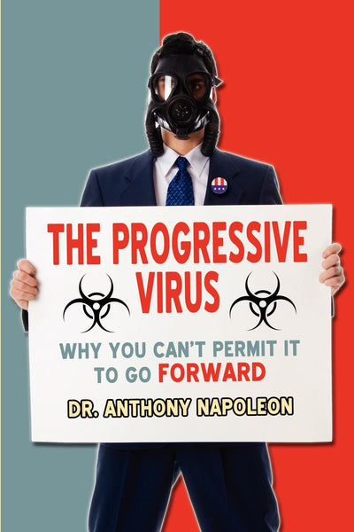 The Progressive Virus: Why You Can't Permit it to Go Forward