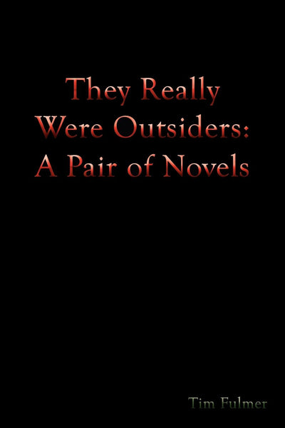 They Really Were Outsiders: A Pair of Novels