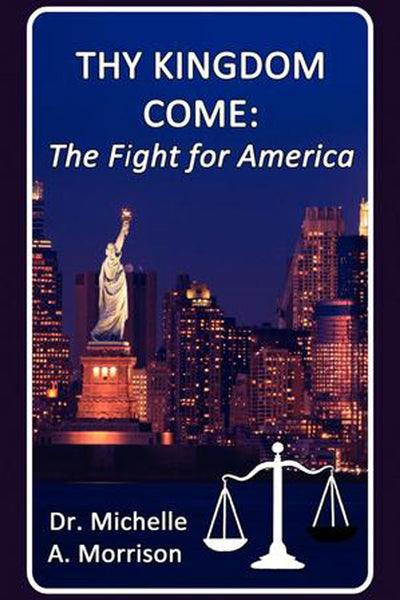 Thy Kingdom Come - The Fight for America