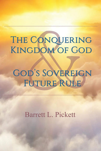 The Conquering Kingdom of God and God's Sovereign Future Rule