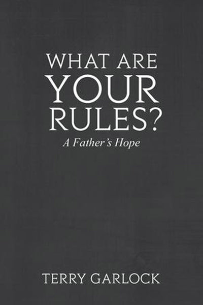What Are Your Rules: A Father's Hope