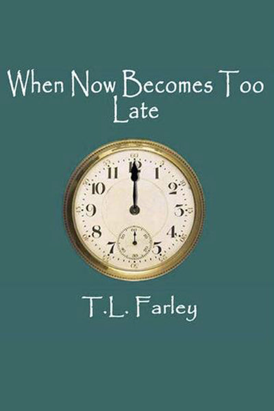 When Now Becomes Too Late