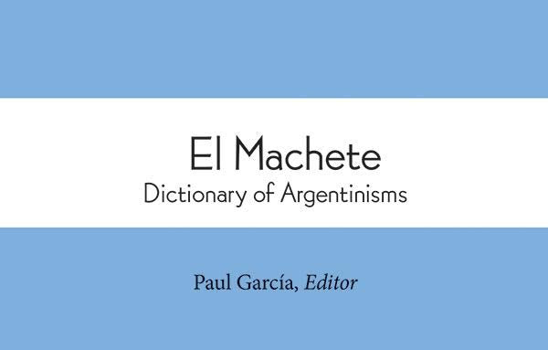 El Machete: Dictionary of Argentinisms